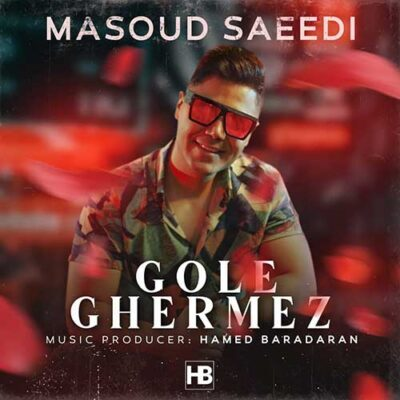 دانلود آهنگ جدید گل قرمز از مسعود سعیدی